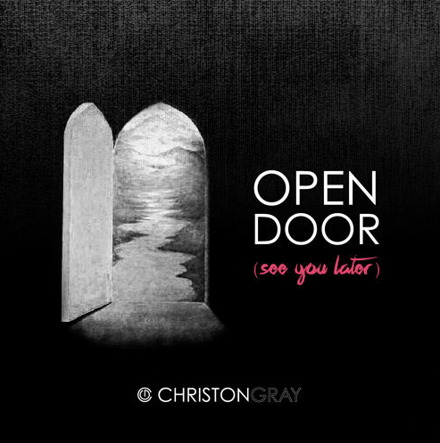 Christon Gray - Open Door (See You Later)