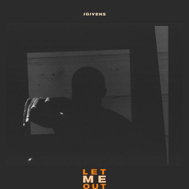 JGivens - Let Me Out