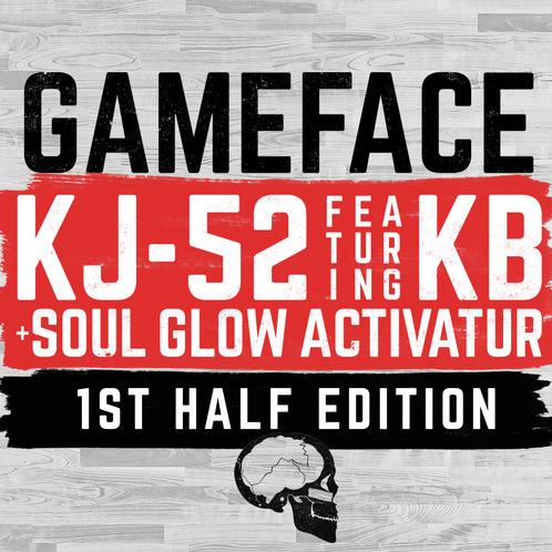 KJ-52 - Gameface ft. KB & Soul Glo Activatur