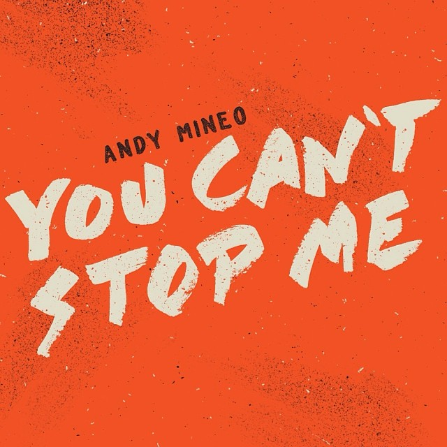 andy mineo you can't stop me