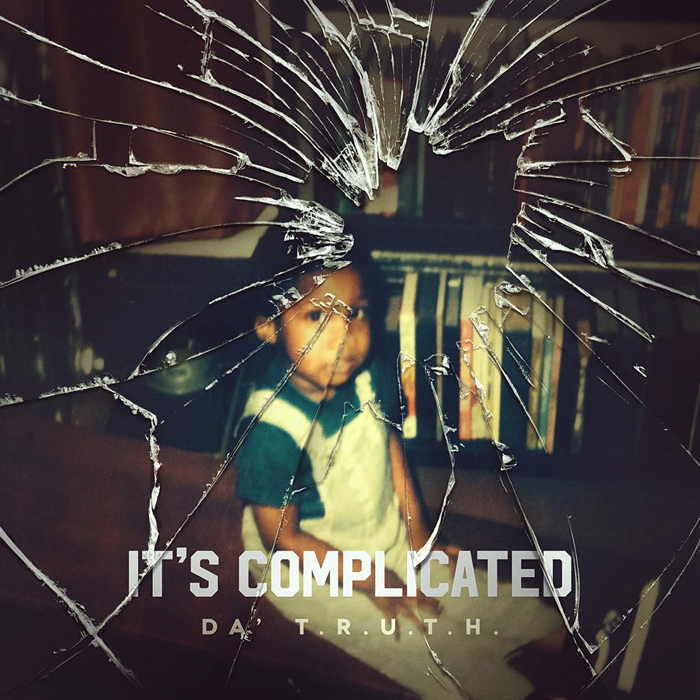 da-truth-its-complicated