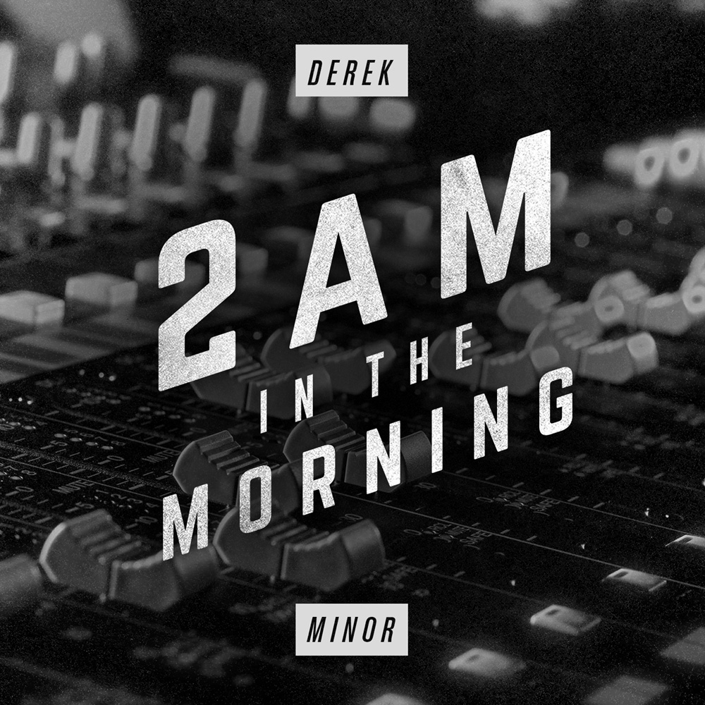 derek-minor-2am-in-the-morning